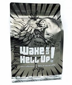 Wake the hell up coffee